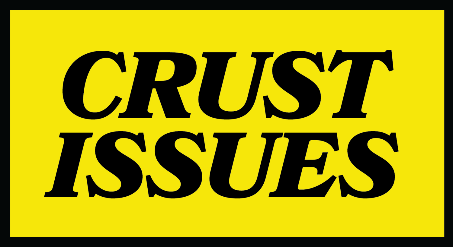Crust Issues | London