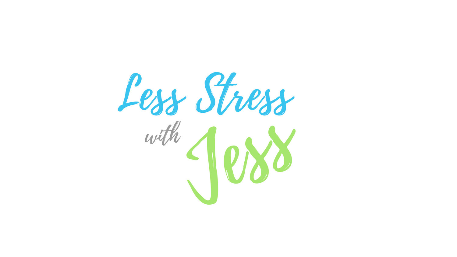 Less Stress with Jess