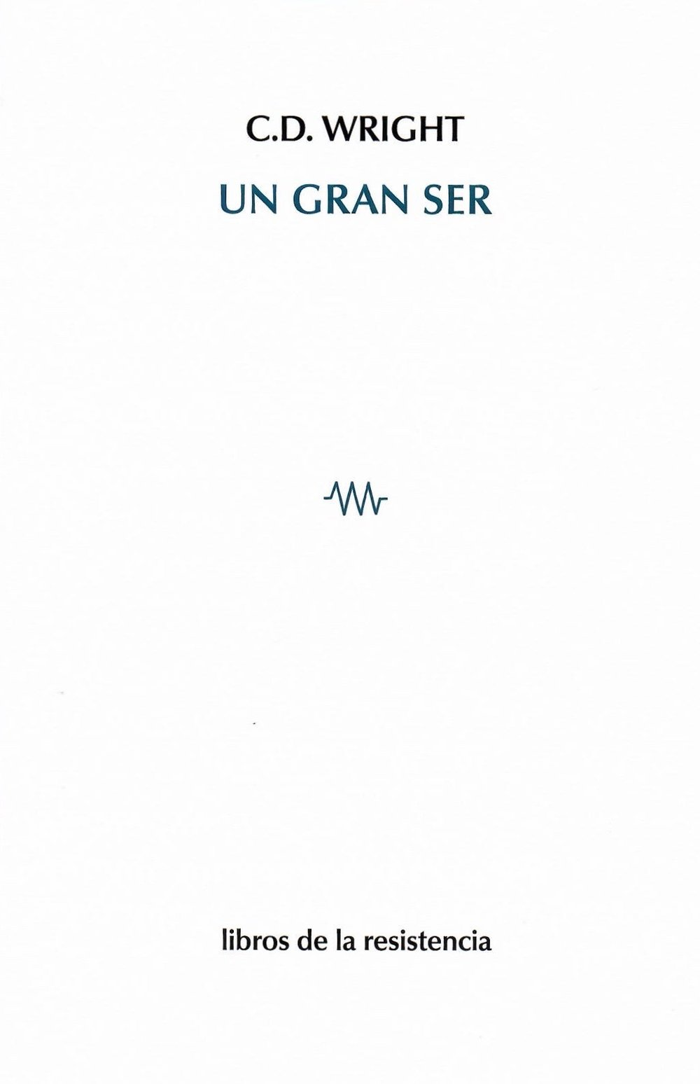 Translated into Spanish by Antonio Alarcón Libros de Resistencia (Madrid, 2018)
