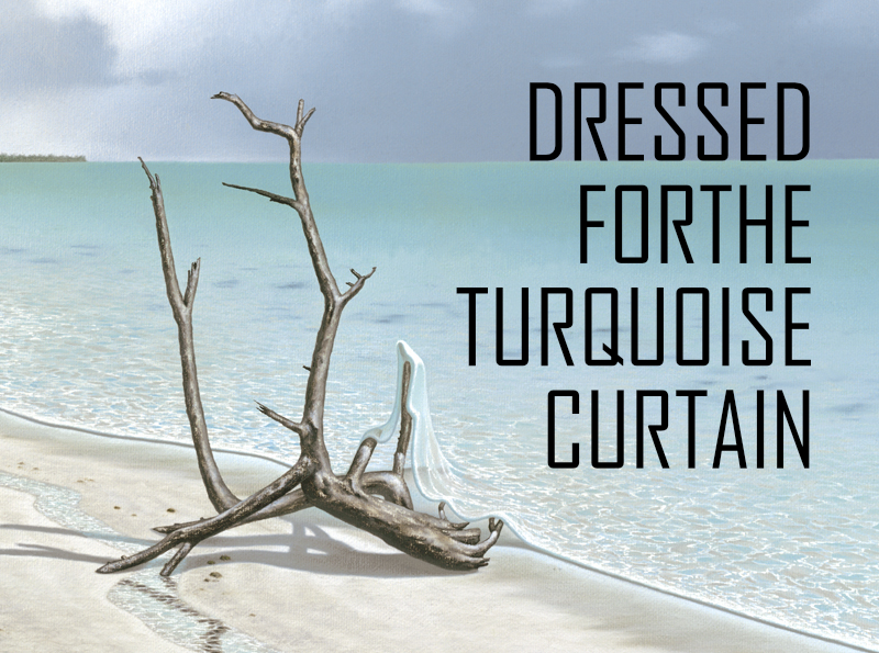 DRESSED FOR THE TURQUOISE CURTAIN - TITLE .jpg