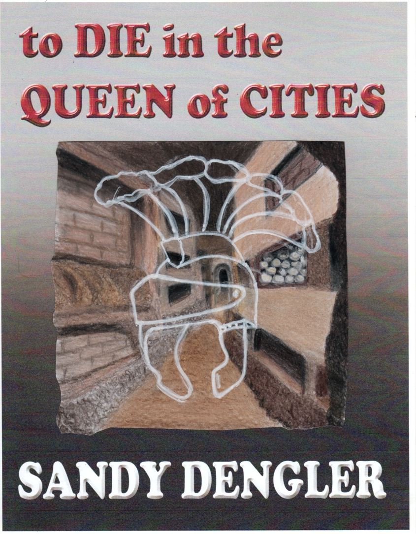 To Die in the Queen of Cities Sandy Dengler novel