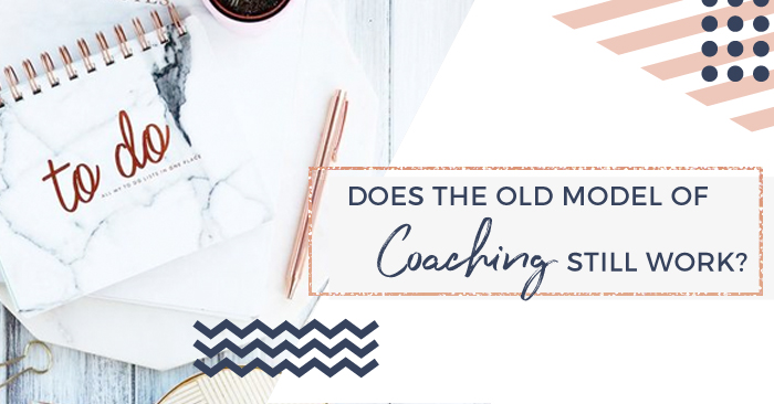 BlogFBFeatured-Does-the-old-model-of-Coaching.jpg