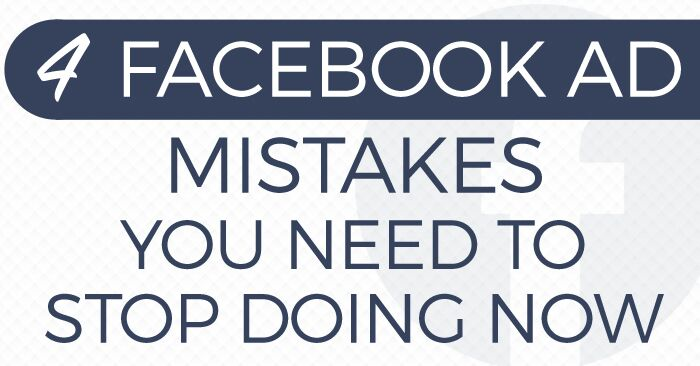 Guest Post We Need To Stop Looking For >> Guest Blog Post 4 Facebook Ad Mistakes You Need To Stop Doing Now