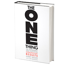 The ONE Thing - by Gary Keller