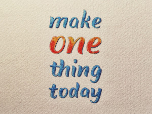 make-one-thing-today-1