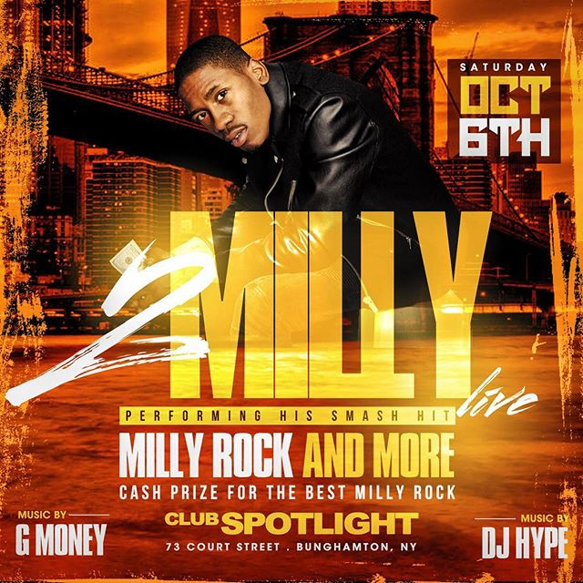 Heyy pull up tonight at 10pm at Club Spotlight @spotlightbing located downtown to see @2milly perform his smash hit MILLY ROCK. Do you think your milly rock is sturdy? Come show us for a chance to win a cash prize !! #binghamtonuniversity #binghamton #binghamtonu #2milly #millyrock