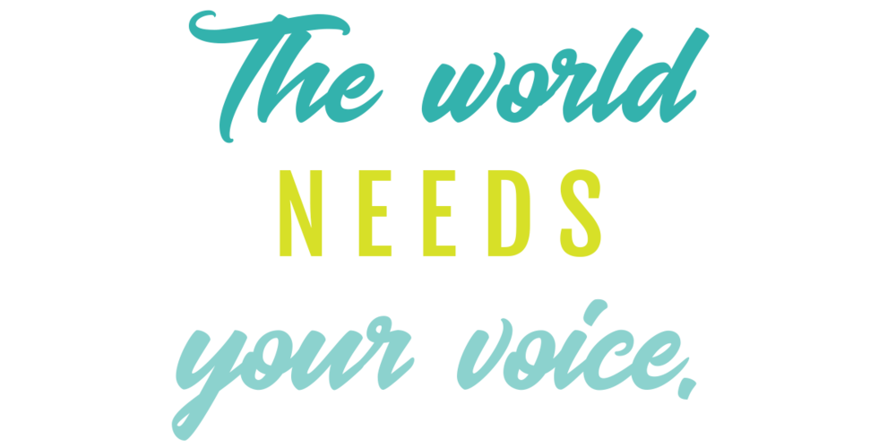 The World Needs Your Voice.png