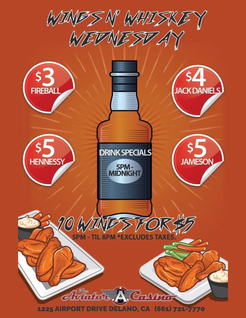Wednesday 5-12AM - From 5 to 8 PM, get 10 wings for $5! Then from 5 to midnight, it's $3 whiskey, $4 Jack Daniels, $5 Jameson, and $5 Hennessy (price excludes taxes)