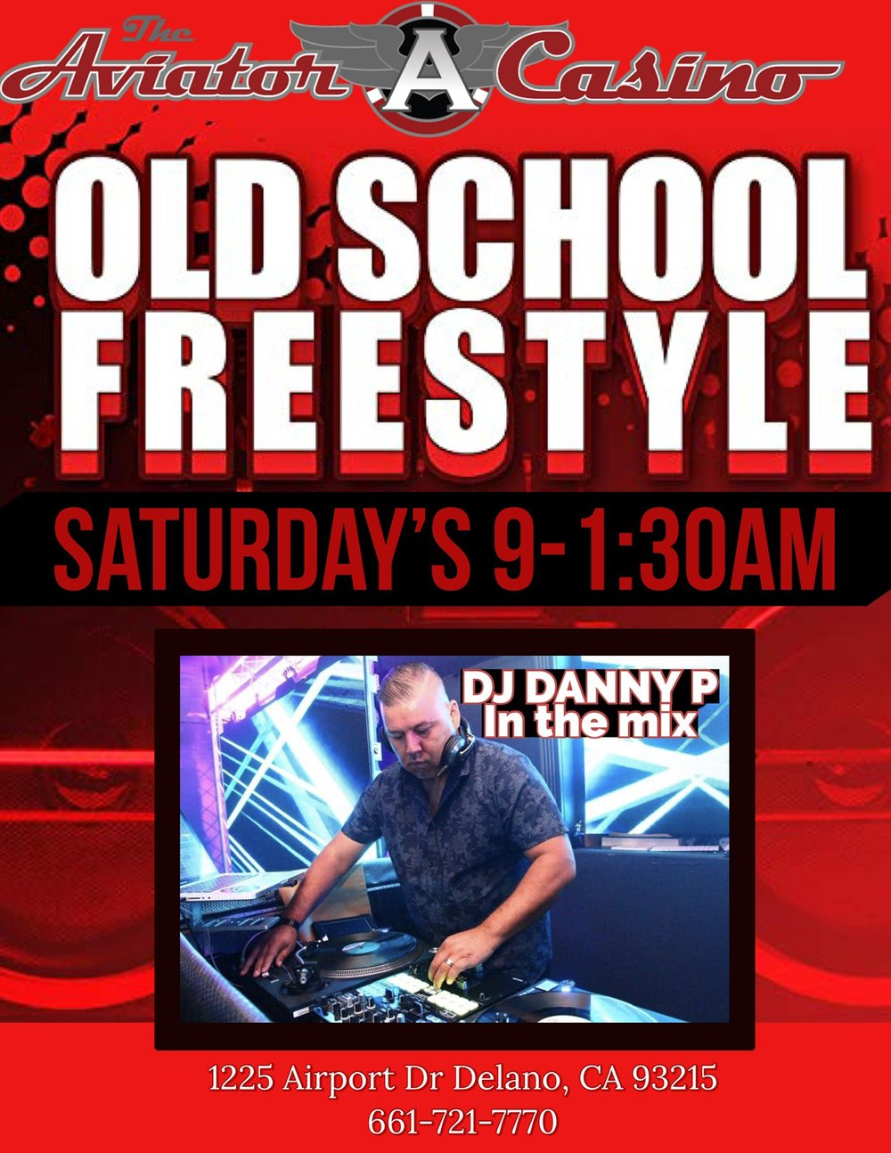 - Every Saturday from 9PM-1:30AM, DJ Danny P will be in the mix at the Aviator Casino playing the best of old school Freestyle music!