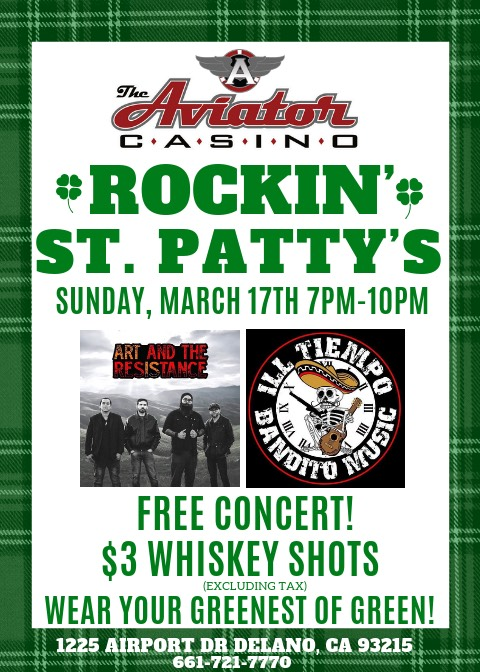 Join us for a FREE rock concert on St. Patrick's Day (7-10pm), featuring local Kern County favorites Ill Tiempo and Art and the Resistance! Enjoy some great music, $3 (plus tax) whiskey shots, and don't forget to wear your green!