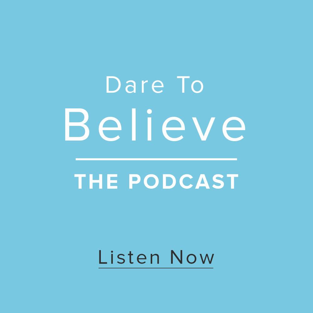 Dare To Believe Podcast.jpg