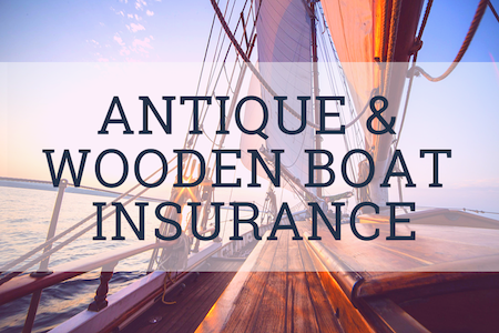 Antique & Wooden Boat Insurance