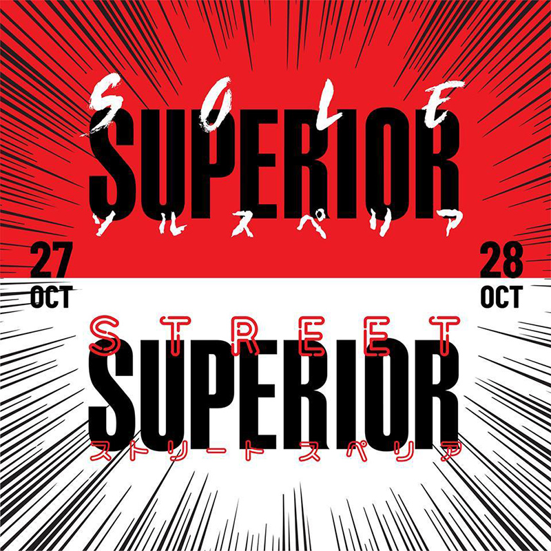 A BIGGER SOLE SUPERIOR THIS YEAR - STREET SUPERIOR 2018 EDITION - Sneakfest, 13 Oct 2018