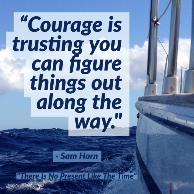courage - trust along the way.