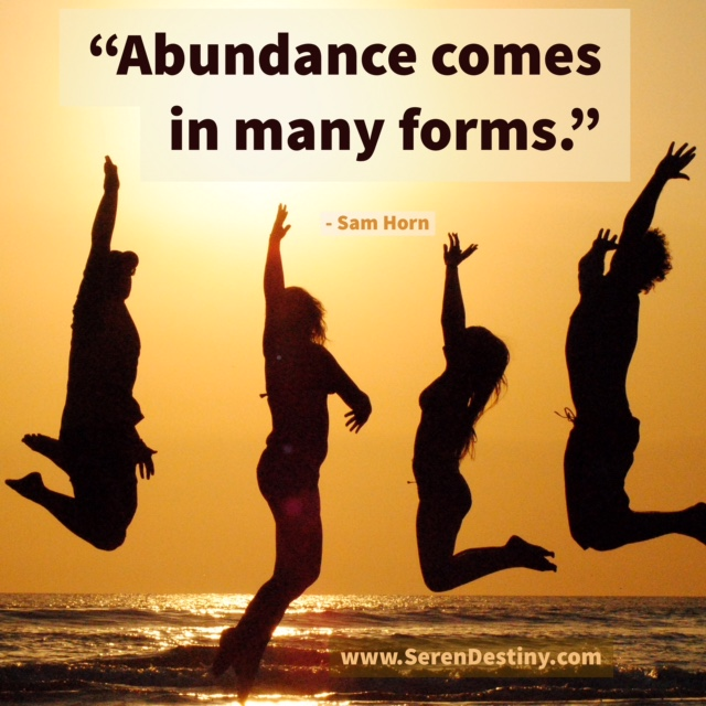 abundance comes in many forms