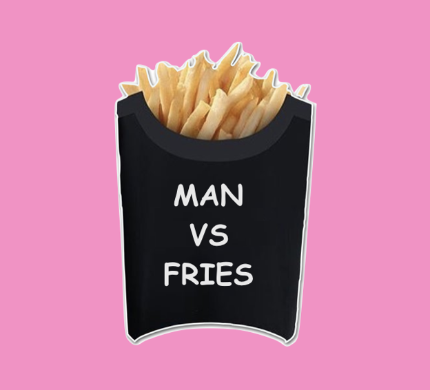 MAN VS FRIES