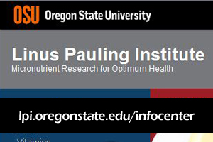 Linus Pauling Institute Is An Excellent Source For Nutritional Information