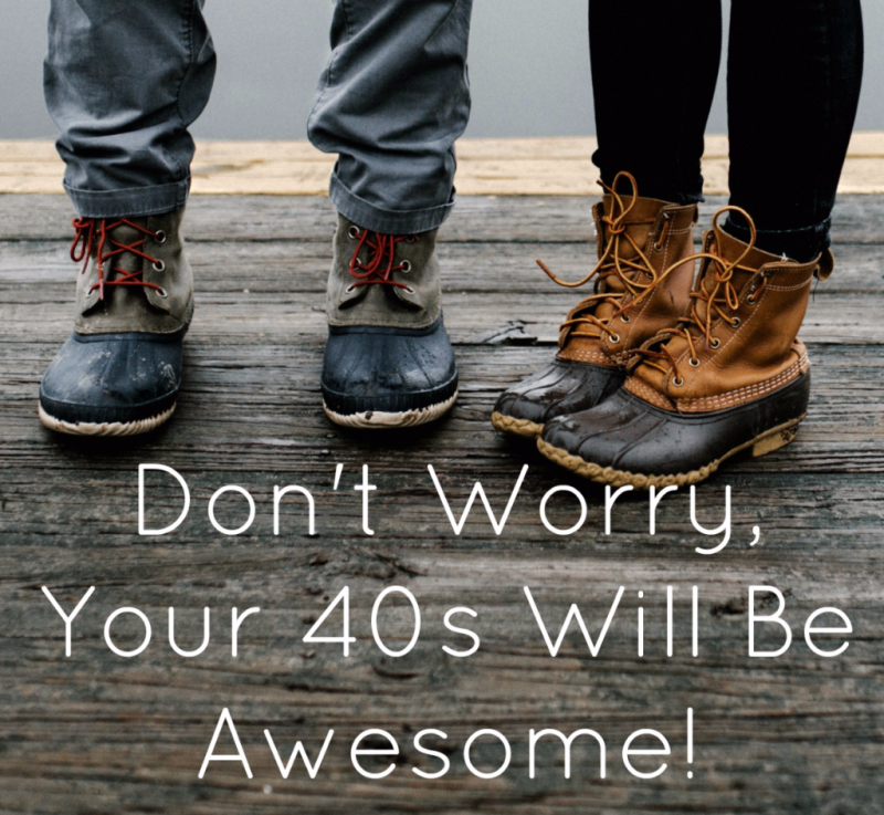Don't worry, your 40s will be awesome