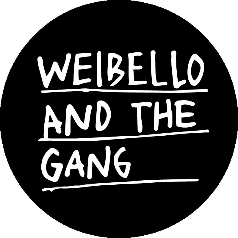 Weibello and the Gang