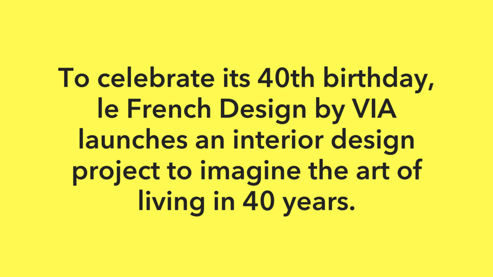 To celebrate its 40th birthday, the french design by VIA launches space design to imagine the art of living in 40 years..png
