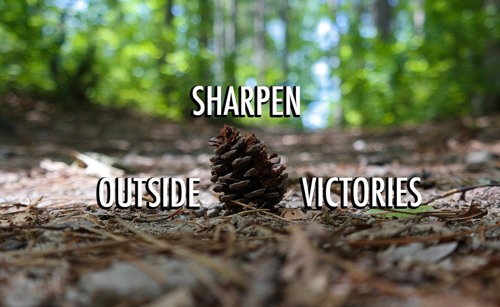Sharpen Outside Victories