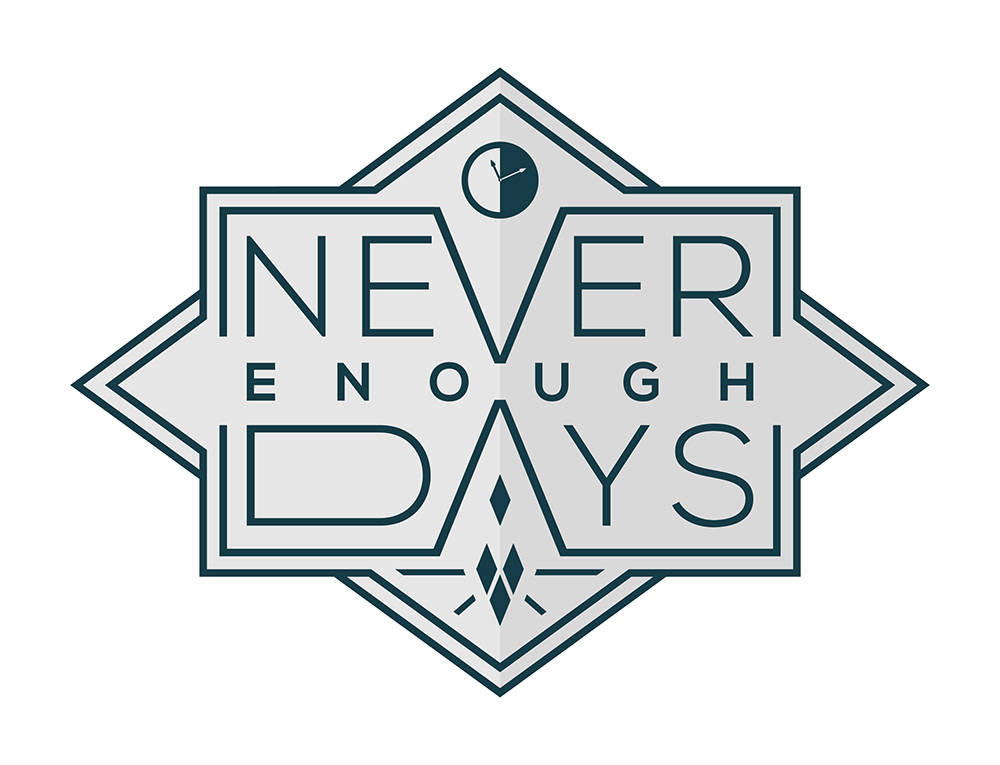 Never Enough Days