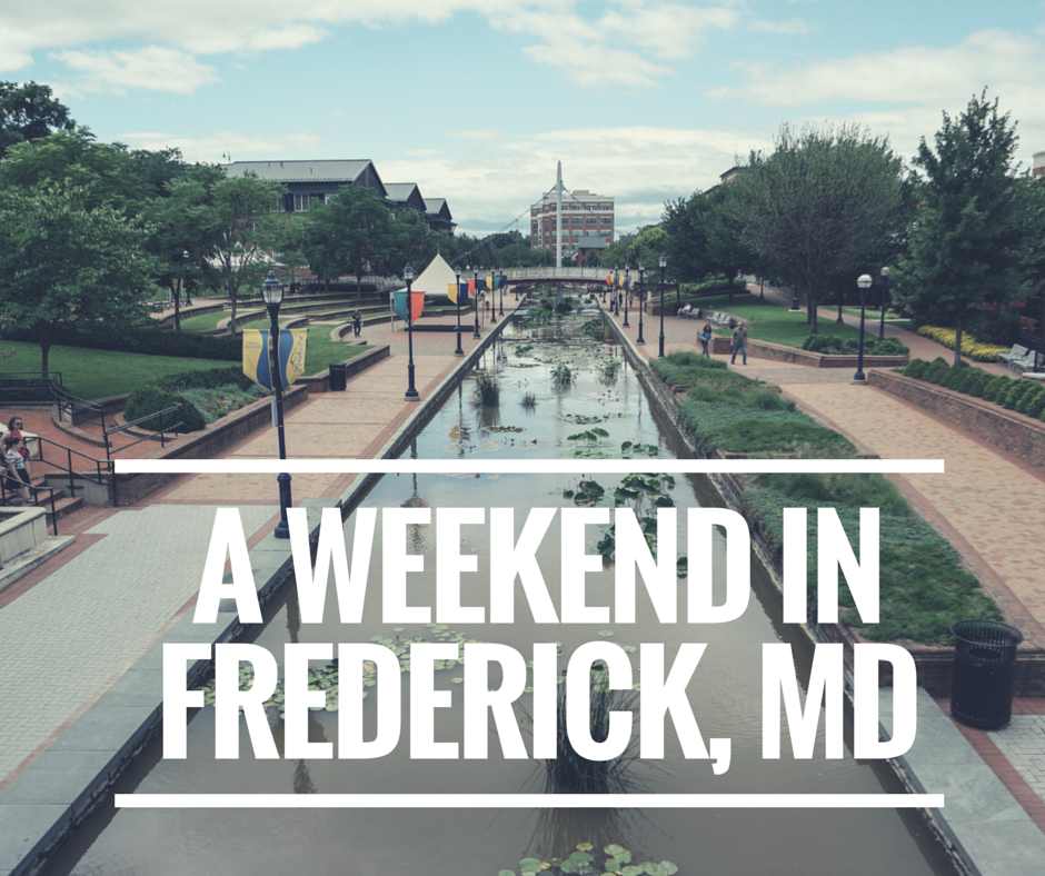 A Weekend in Frederick Maryland