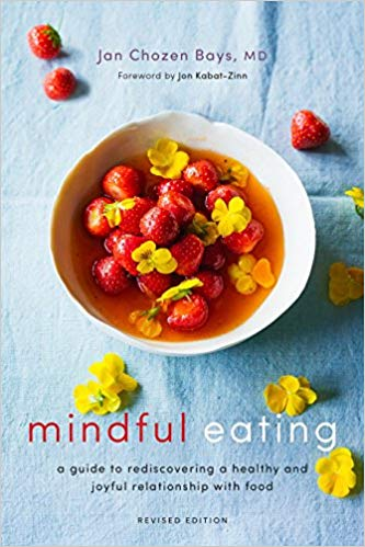 Mindful Eating by Jan Chozen Bays, MD