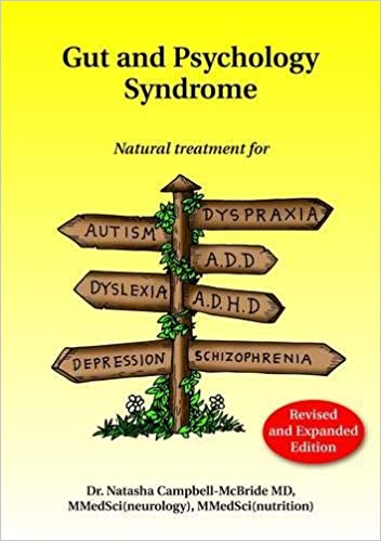Gut and Psychology Syndrome by Dr. Natasha Campbell-McBride, MD