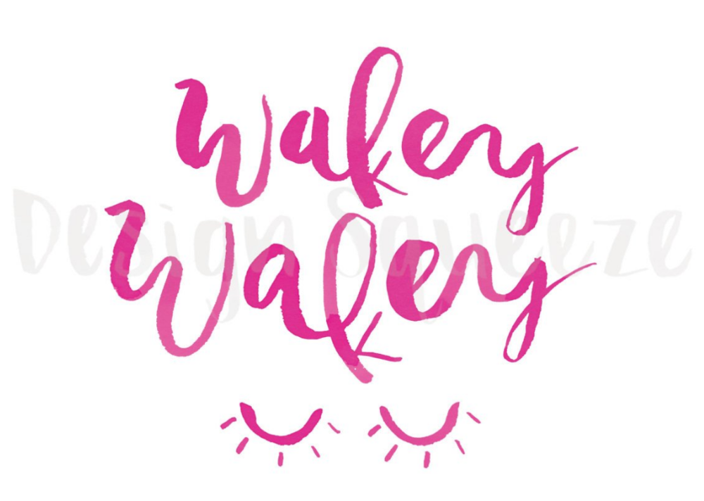 wakey wakey printable design squeeze pink.PNG