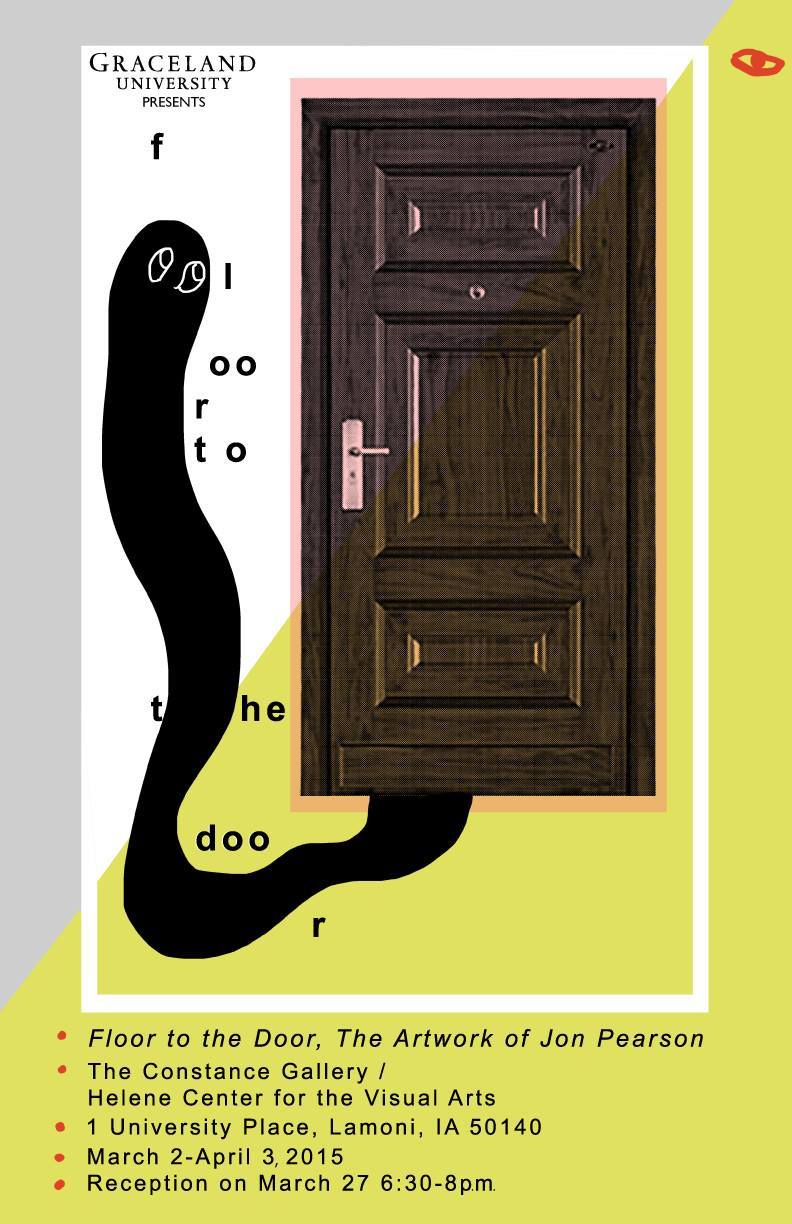 Graceland University presents 'Floor to the Door,' an art show by Jon Pearson. Join us at the reception to enjoy the work and meet the artist. Food and beverages will be available!