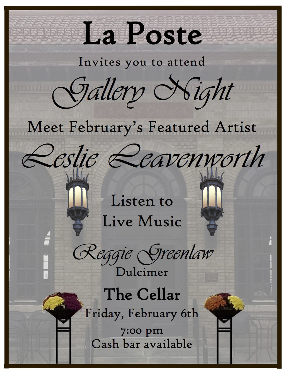 Join us this Friday, Feb. 6th, at 7:00 in the Cellar of La Poste for Gallery Night with artist Leslie Leavenworth and dulcimer music of Reggie Greenlaw.