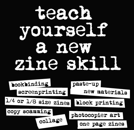 alchemistscloset :      Day 5 of International Zine Month  Teach yourself a  new zine skill: learn how to book bind, make a 1 page zine, photocopier art, etc.