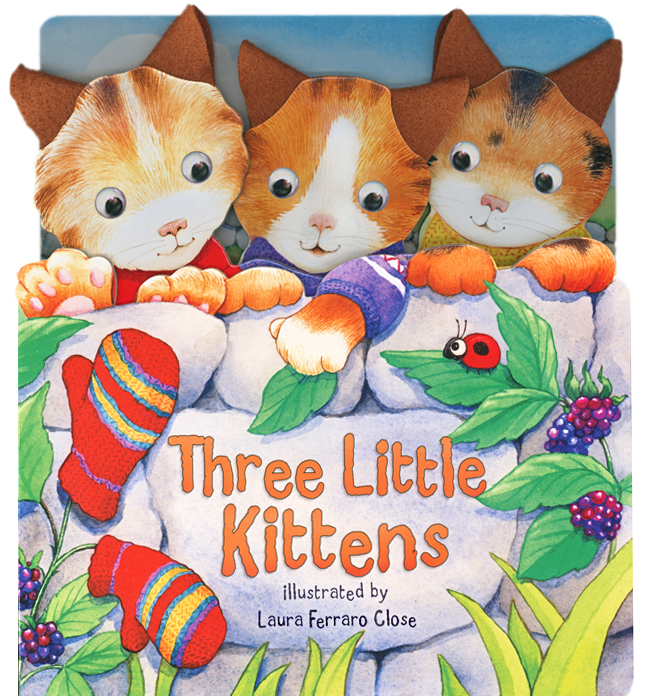 Three Little Kittens illustrated by Laura Ferraro Close
