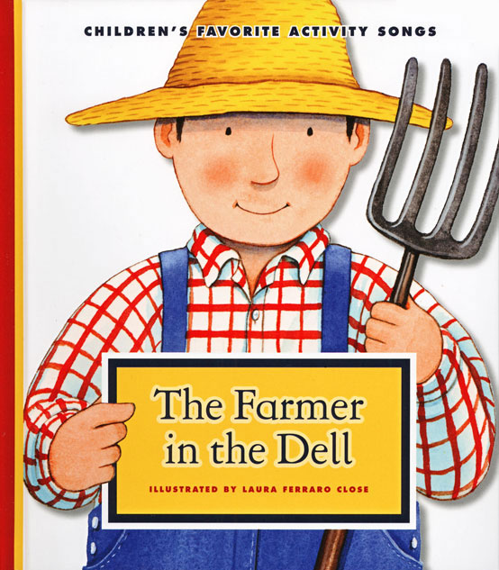 The Farmer in the Dell illustrated by Laura Ferraro Close