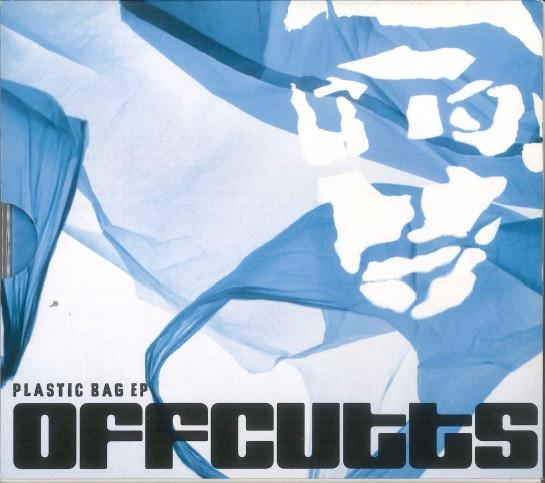 Plastic Bag - Offcutts E.P  Released 2005 · Rubber Records / SONY ATV