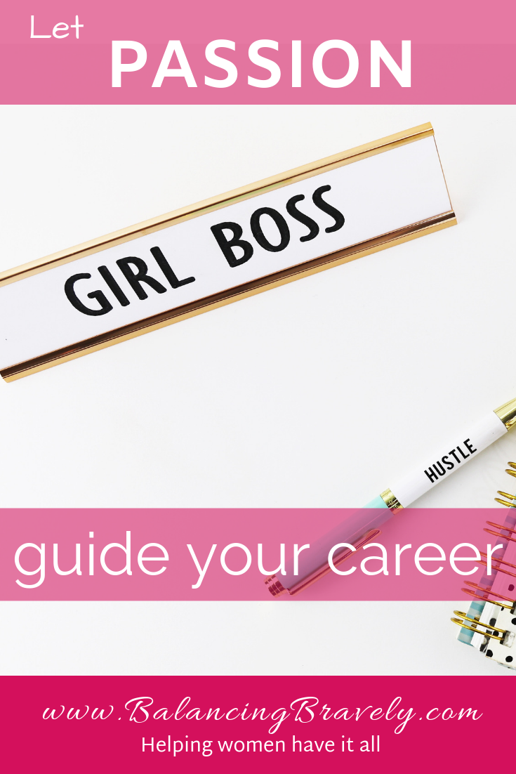 How to have a successful career guided by passion for working moms