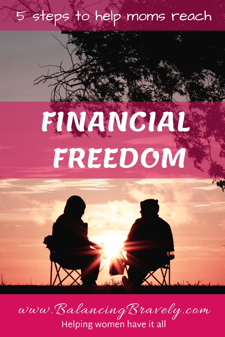 5 steps to help moms reach financial freedom