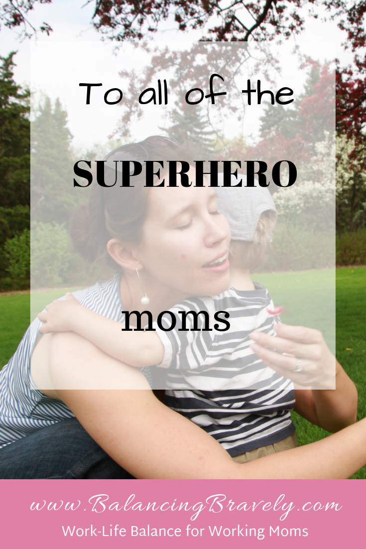 To all of the superhero moms