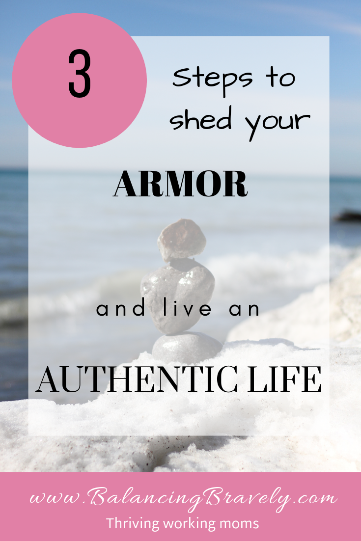 3 steps to shed your armor and live an authentic life