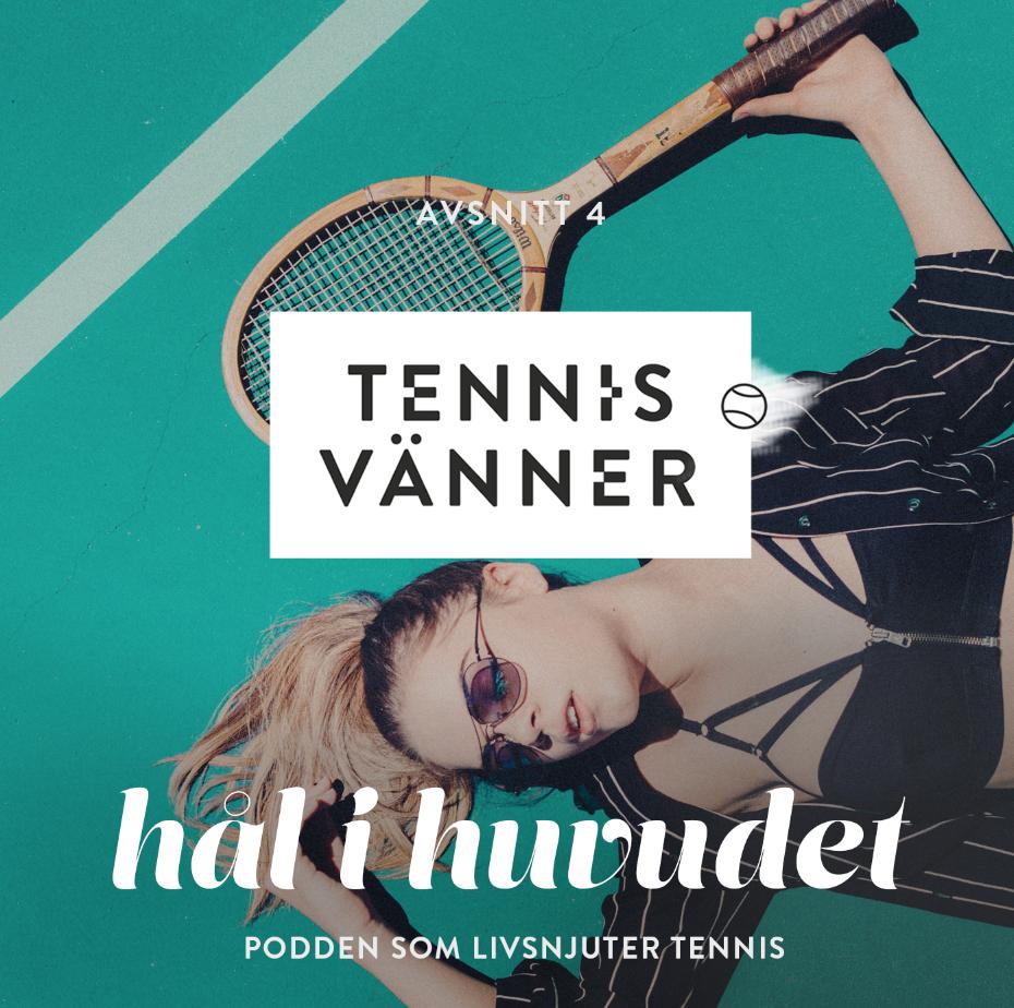 4_tennisvänner_podcast_tennispsykologi_tennissnack.jpg