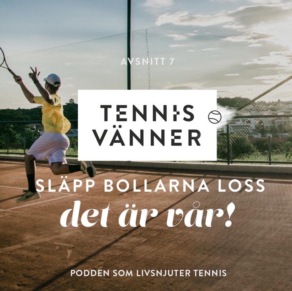7_tennisvänner_tennispodd_vår_tennisboll_tennisinspiration.jpg
