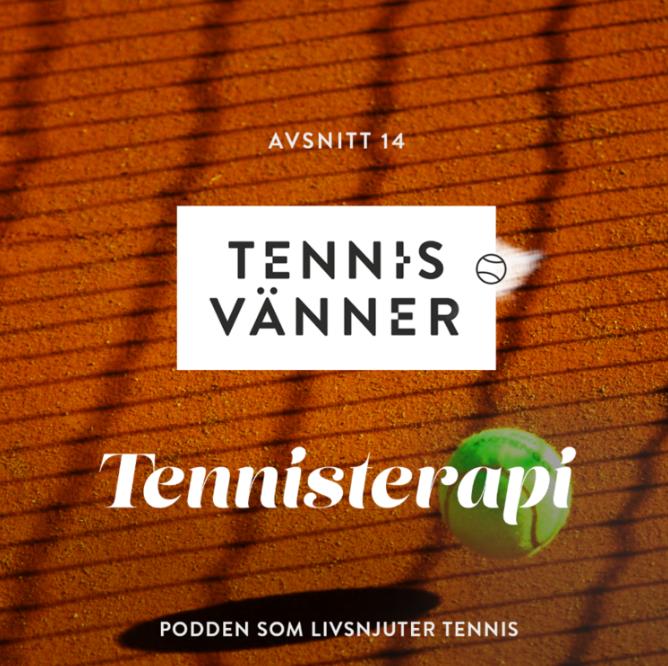 Avsnitt 15. Tennisterapi - Tryck Play/Listen in browser på ljudfilen nedan