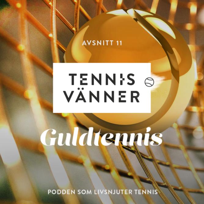 Avsnitt 11. Guldtennis - Tryck Play/Listen in browser på ljudfilen nedan