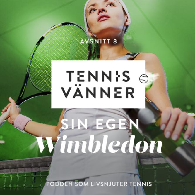 Avsnitt 8. Sin egen Wimbledon - Tryck Play/Listen in browser på ljudfilen nedan