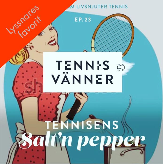 Avsnitt 23. Tennisens salt & Pepper - Tryck Play/Listen in browser på ljudfilen nedan