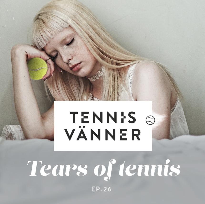 Avsnitt 26. Tears of tennis - Lyssna genom att trycka på ljudfilen nedan