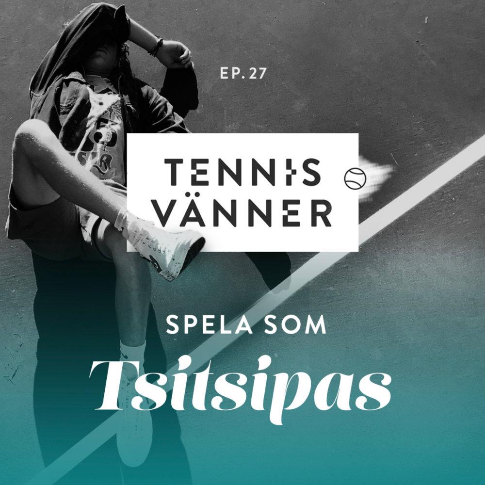 Avsnitt 27. Spela som Tsitsipas - Tryck Play/Listen in browser på ljudfilen nedan