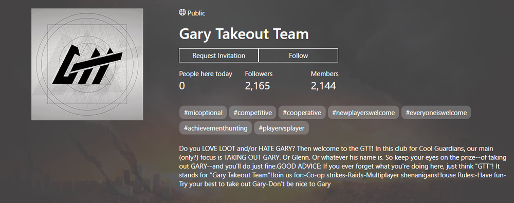 View of the official unofficial Gary Takeout Team Club page, where members can sign up, post their own Destiny 2 content and interact with other club members. We worked with the Xbox dash team to feature the club on the main Xbox feed when you sign into Xbox, indirectly promoting the game and causing the club to trend.