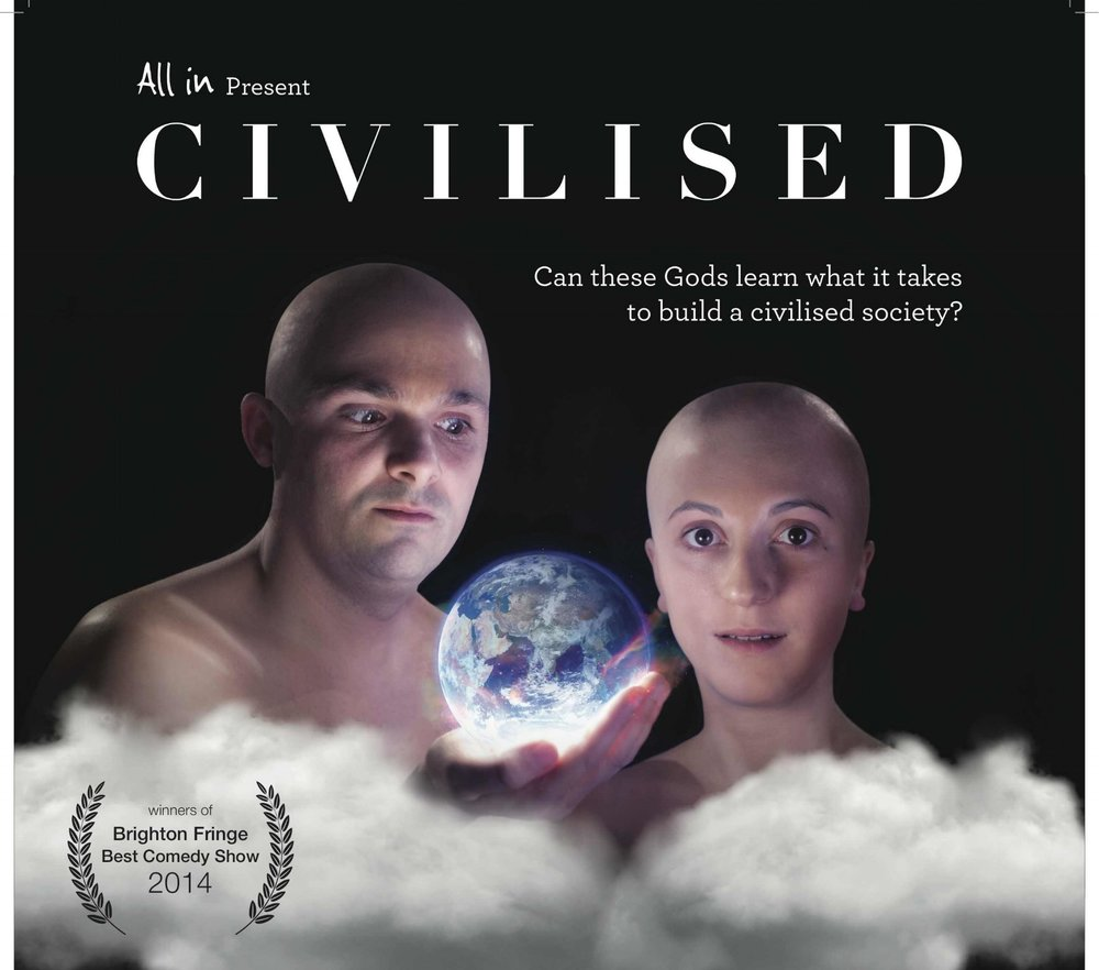 """Civilised - by All InDirector""""irreverent, absurd and truly anarchic hour of silliness…. Hilarious."""" The Argus"""